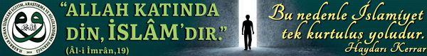 Allah (c.c) İndinde Din İslamdır (Aliimran 19) Bu Nedenle İslamiyet tek kurtuluş yoludur.